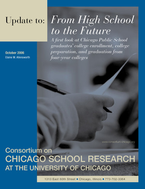 Update to: From High School to the Future: A First Look at Chicago Public School Graduates' College Enrollment, College Preparation, and Graduation from Four-Year Colleges