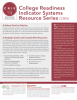 College Readiness Indicator Systems Resource Series