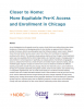 Closer to Home: More Equitable Pre-K Access and Enrollment in Chicago (Full)